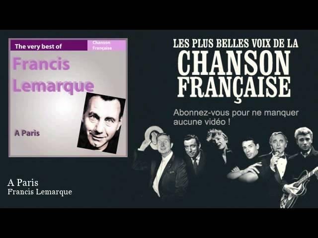 """Текст песни """"A Paris"""", исполнитель Francis Lemarcue"""