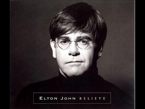 """Текст песни """"Believe"""", исполнитель Elton John"""
