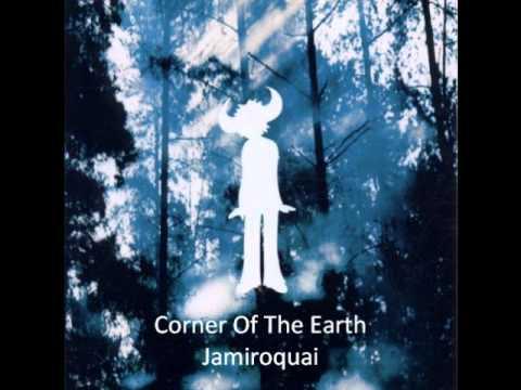 """Текст песни """"Corner of the Earth"""", исполнитель Jamiroquai"""