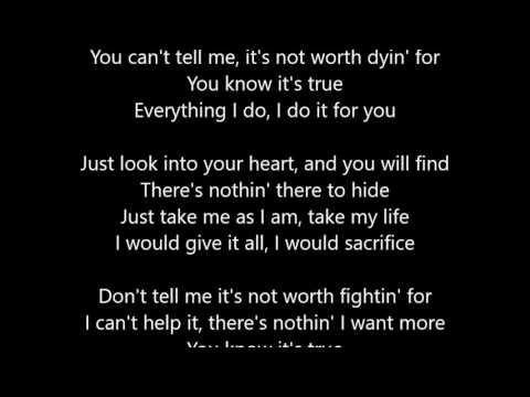 "Текст песни ""(Everything I Do) I Do It For You"", исполнитель Bryan Adams"