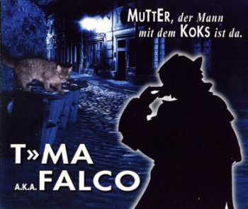 "Текст песни ""Mutter, der Mann mit dem Koks ist da"", исполнитель Falco"