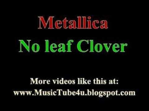 """Текст песни """"No Leaf Clover"""", исполнитель Metallica"""