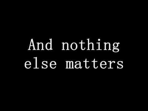 "Текст песни ""Nothing Else Matters"", исполнитель Metallica"