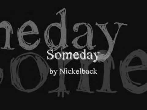 "Текст песни ""Someday"", исполнитель Nickelback"