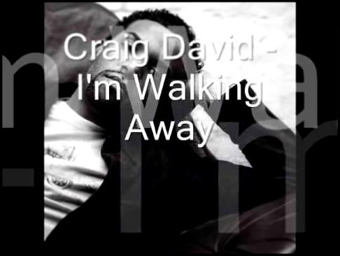 """Текст песни """"Walking away"""", исполнитель Craig David"""