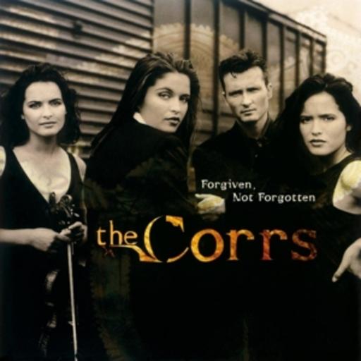 """""""Forgiven not Forgotten"""", исполнитель The Corrs"""