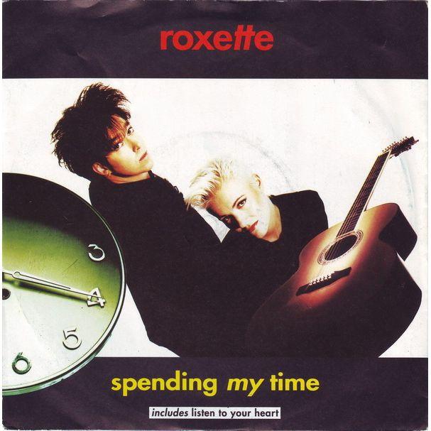 """Spending my Time"", исполнитель Roxette"